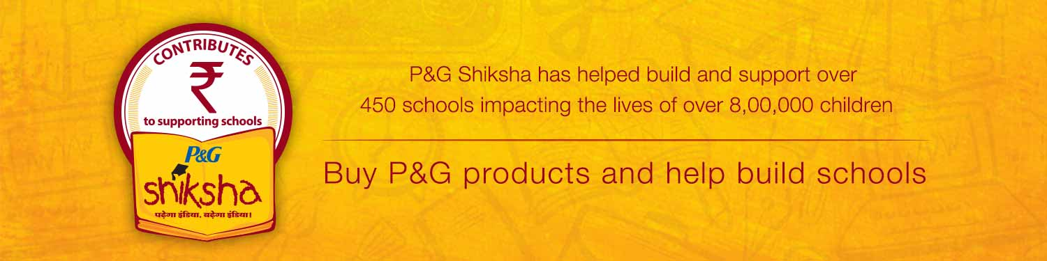 P&G Shiksha has helped build and support over 450 schools impacting the lives of over 8,00,000 children. Buy P&G Products and help build schools