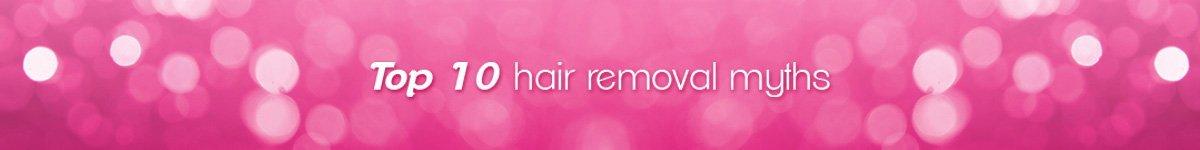 Hair removal myths, hair removal myths, hair removal, veet, waxing myths