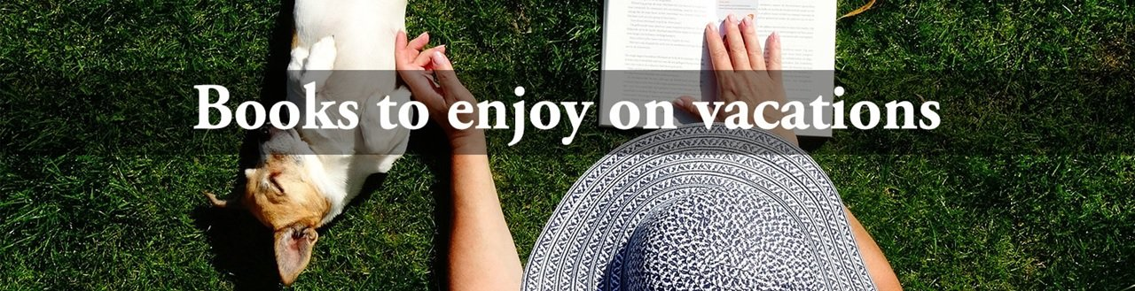Books to enjoy on vacations