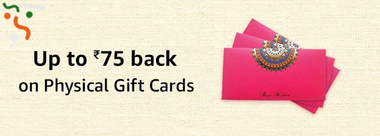 Up to Rs.75 back on Physical Gift Cards