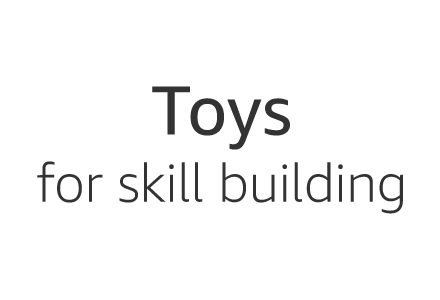 Toys for Skill Building