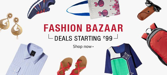 Fashion Bazaar: Deals Starting at Rs.99