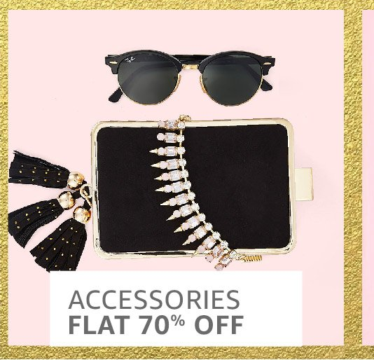Accessories: Flat 70% off