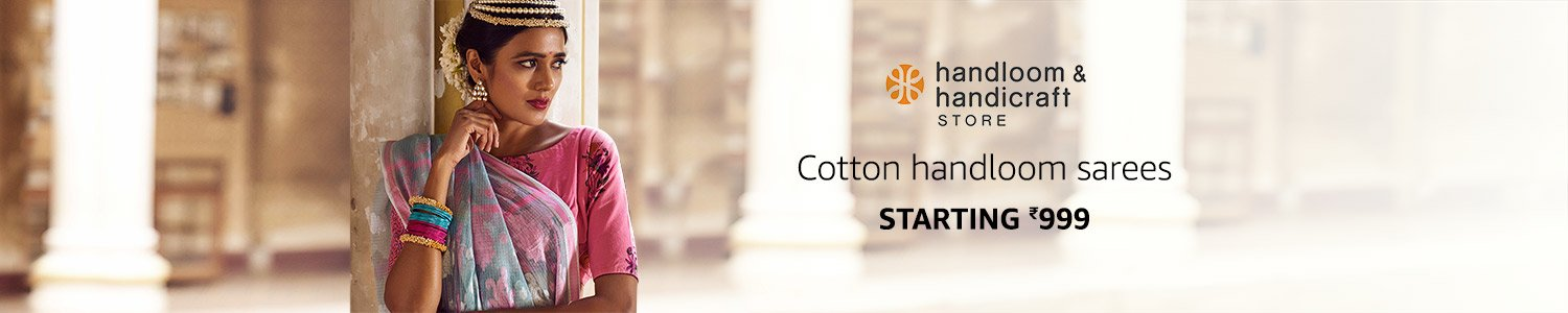 Handloom & Handicraft Store | Cotton Handloom Sarees Starting @ RS 999