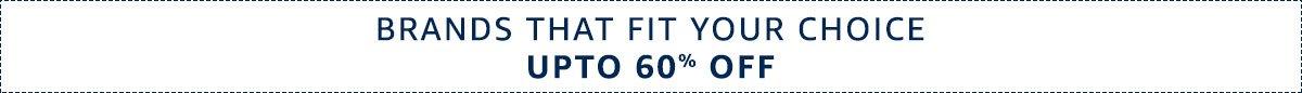 Brands Upto 60% off