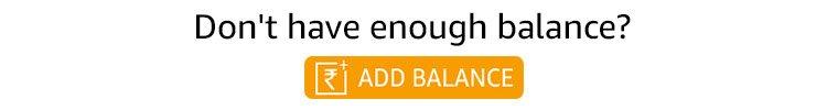 Dont have enough balance? Add balance