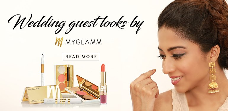 myglamm lookbook, my glamm looks for weeding guest, wedding guest looks by myglamm, make up tips for weeding
