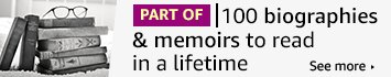 PART OF - 100 biographies & memoirs books to read in a lifetime