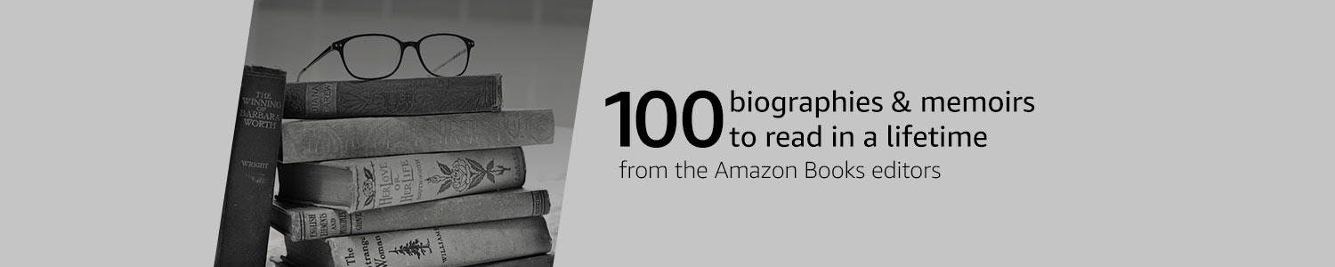 100 biographies & memoirs to read in a lifetimes from the Amazon Books editors