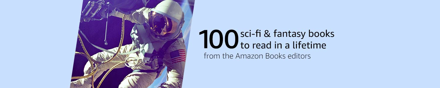 100 science-fiction and fantasy books to read in a lifetimes from the Amazon Books editors