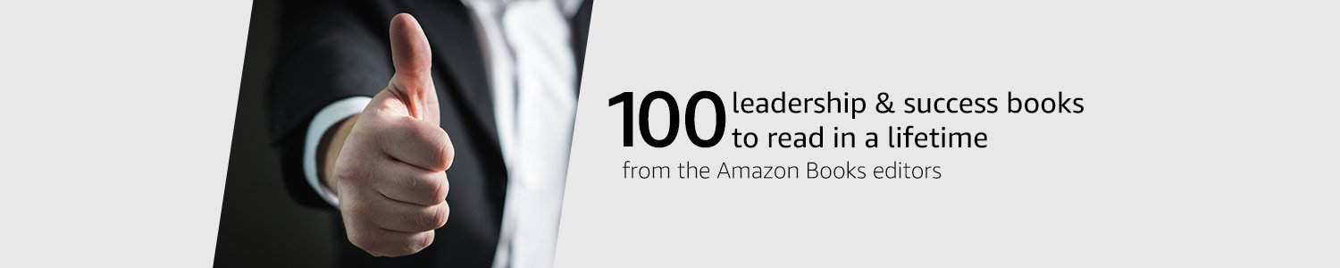 100 leadership & success to read in a lifetimes from the Amazon Books editors