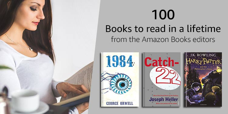 100 Books to read in a lifetimes from the Amazon Books editors