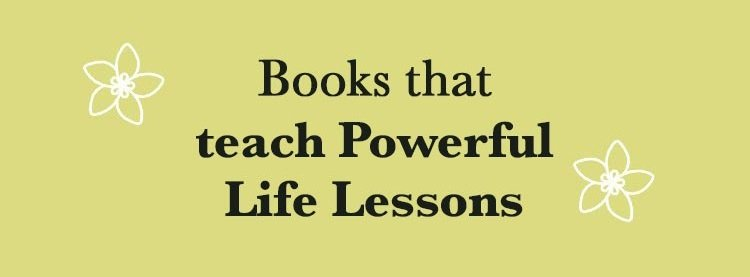 Books that teach Powerful Life Lessons