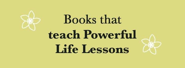 Books that teach Powerful Life Lessons