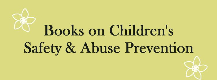Books om Children's Safety & Abuse Prevention