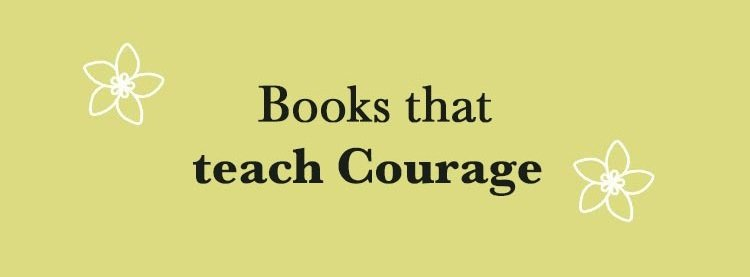 Books that teach Courage