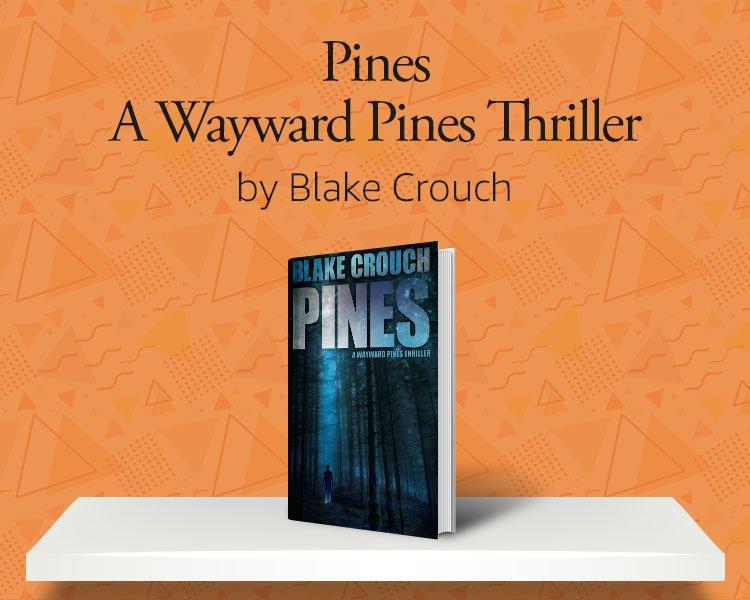 Pines: A Wayward Pines Thriler