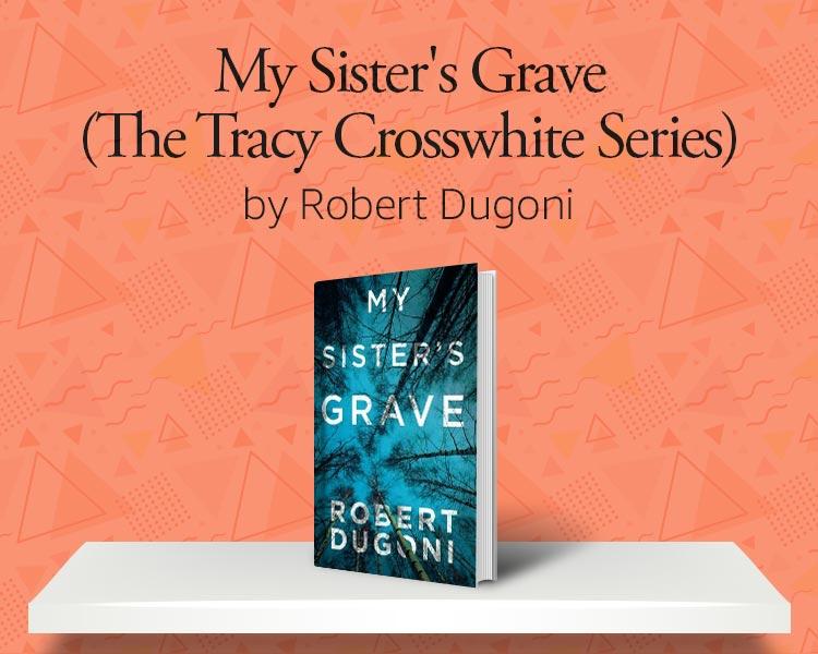 My Sister's Grave (The Tracy Crosswhite Series)  by Robert Dugoni