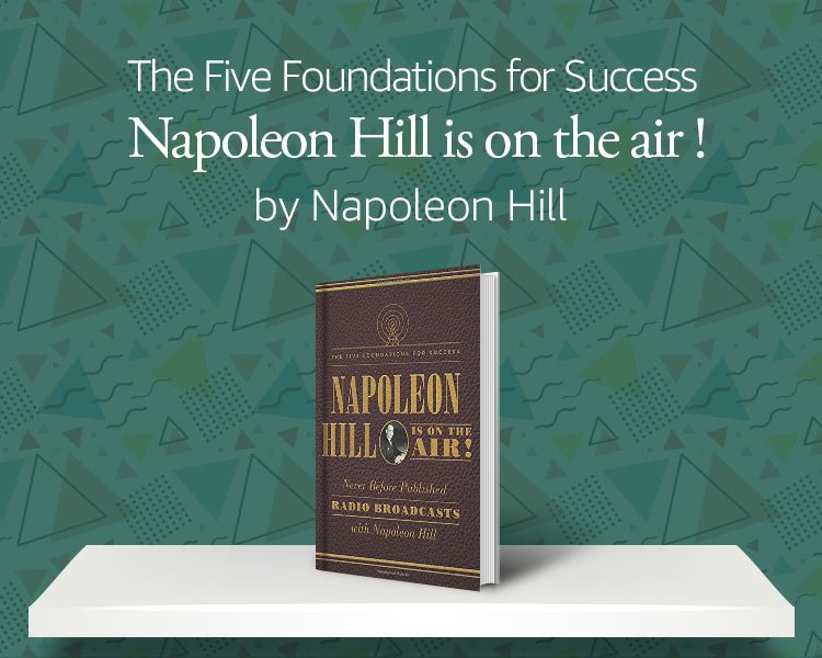 Napoleon Hill Is on the Air!: The Five Foundations for Success by Napoleon Hill