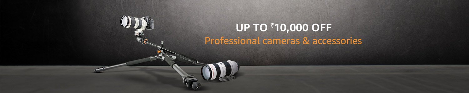 Professional Cameras and accessories - Up to Rs.10000 off