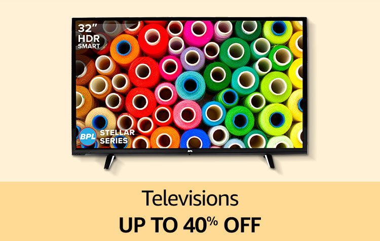 Televisions Up to 40% off