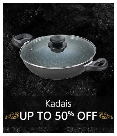 Kadais : Up to 50% off