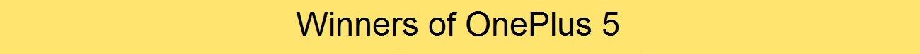 OnePlus 5 Winners
