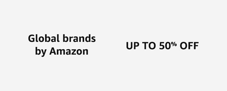 Global brands by Amazon: Up to 50% off