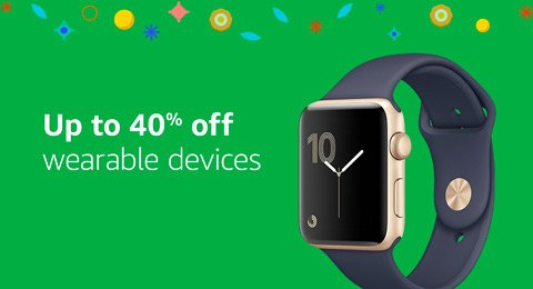 Up to 40% off wearables