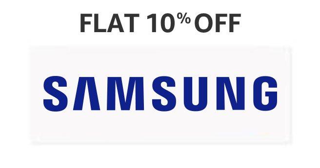 Flat 10% OFF Samsung