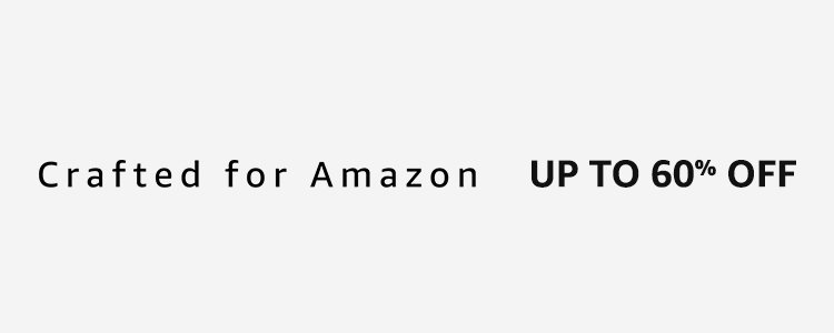 Crafted for Amazon: Up to 60% off