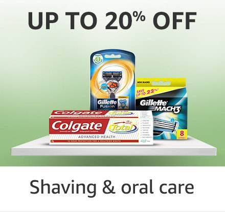 Shaving and oral care