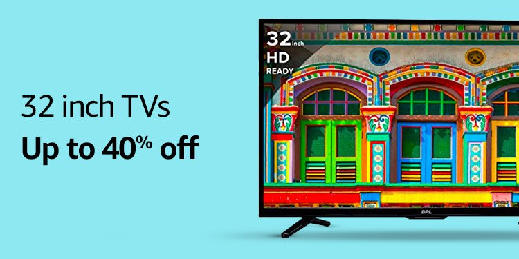 32 inch TVs  Up to 40% off