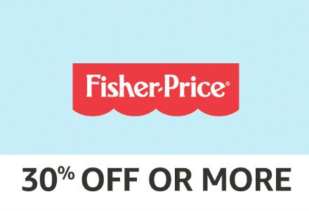 Fisher-Price: 30% off or more