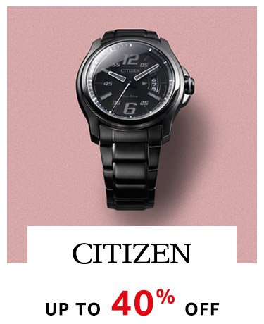 Citizen : Up to 40% Off