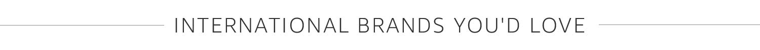 International brands you would love
