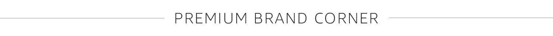 Premium brand corner