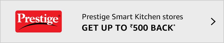 Prestige Smart Kitchen stores - Get up to Rs. 500 back*