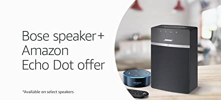 Bose speakers and amazon Echo Dot offer