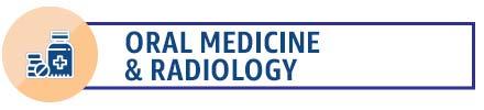 Oral Medicine & Radiology