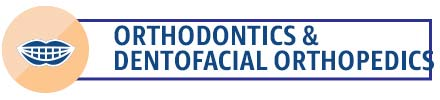 Orthodontics & Dentofacial Orthopedics