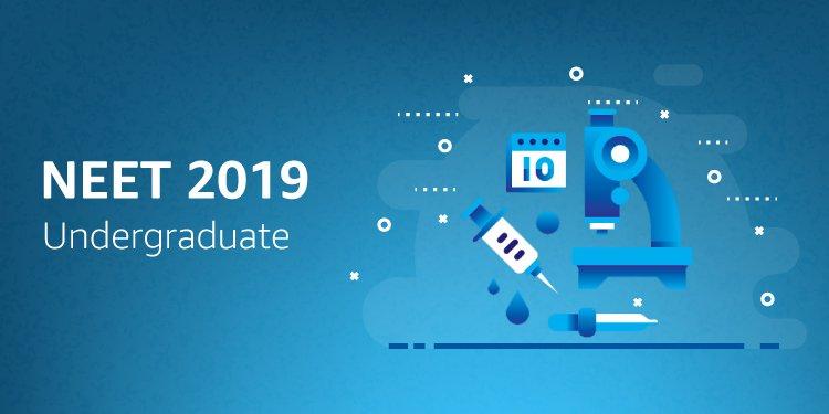 NEET 2019 Undergraduate