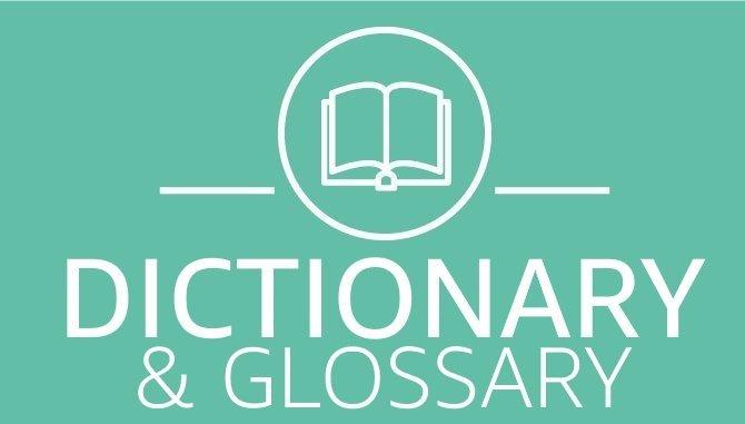 Dictionary &  glossary