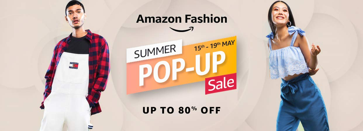 Amazon Fashion : Summer Pop - Up Sale 15th - 19th May
