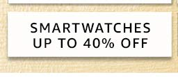 Smartwatches up to 40% off