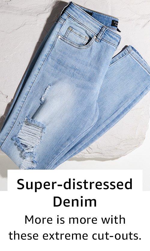 Super distressed denim
