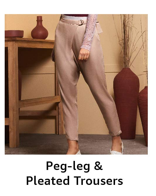 Peg-leg & Pleated Trousers