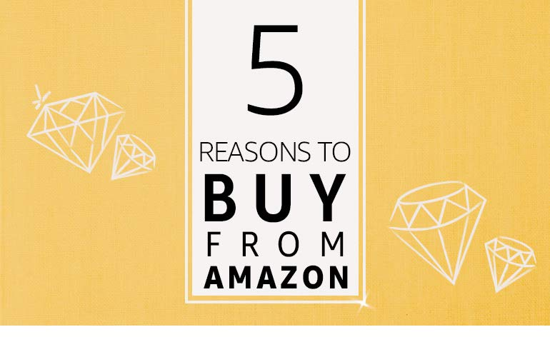 5 reasons to Buy from Amazon
