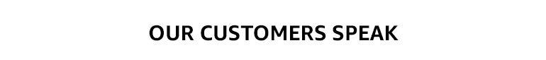 Our customers speak