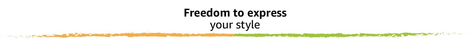 Freedom to express your style